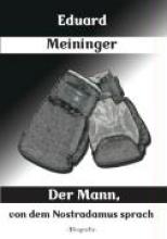 Meininger, Eduard Der Mann, von dem Nostradamus sprach