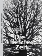 Lorenz, Silvianne Die letzte Zeit