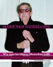 Husseling, Mark van Wie man ber�hmte Menschen trifft