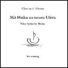 Alester, Eberhard Mit Haiku zu neuen Ufern