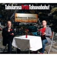 Schwarze Grütze TabularasaTrotzTohuwabohu