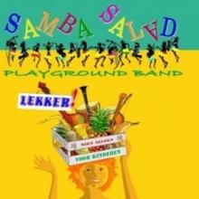 , SAMBA SALAD PLAYGROUND BAND LEKKER!