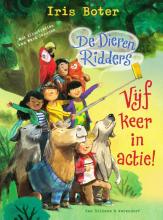 Iris Boter , De dierenRidders - Vijf keer in actie!