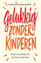 Lisette Schuitemaker , Gelukkig zonder kinderen