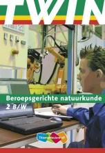 Poorthuis , TWIN Beroepsgerichte natuurkunde 2 B&W Leerlingenboek