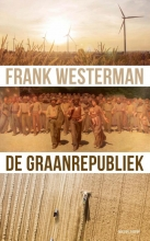 Frank Westerman , De graanrepubliek