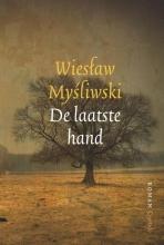 Wieslaw  Mysliwski De laatste hand