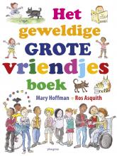 Mary  Hoffman Het geweldige grote vriendjesboek