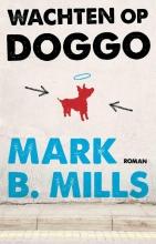 Mark B.  Mills Wachten op Doggo
