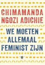 Chimamanda Ngozi  Adichie We moeten allemaal feminist zijn
