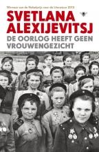 Svetlana Alexijevitsj , De oorlog heeft geen vrouwengezicht