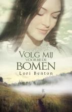 Lori  Benton Volg mij voorbij de bomen