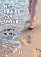 Anita  Shreve Het gewicht van water - grote letter uitgave
