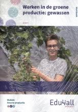 , Werken in de groene productie: gewassen