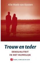 A. Hoek-van Kooten , Trouw en teder