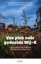 Jolijn De Haene Greet De Brauwere  Tine Vanthuyne  An Lescrauwaet, Van plek naar gedeelde Wij~K