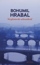Bohumil Hrabal , Verpletterde schoonheid