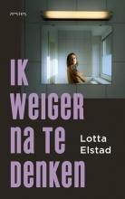 Lotta Elstad , Ik weiger na te denken
