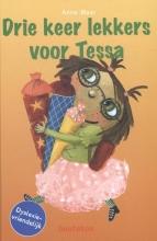 Anne  Maar Drie keer lekkers voor Tessa