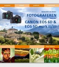 Pieter Dhaeze , Bewuster en beter fotograferen met de Canon EOS 6D en EOS 5D mark II/III