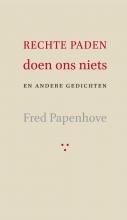Fred  Papenhove Rechte paden doen ons niets