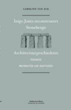Inigo Jones Caroline van Eck, Inigo Jones reconstrueert Stonehenge
