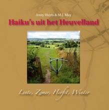 Anny  Huyts, M.J.  May Haiku's uit het heuvelland