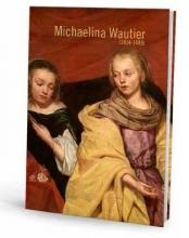 Katlijne Van der Stighelen Michaelina Wautier 1604-1689