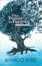 Kire, Avinuo The Power to Forgive