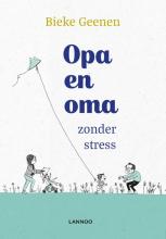 Bieke Geenen , Opa en oma zonder stress