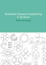 Robin de Graaf , Basisboek systems engineering in de bouw