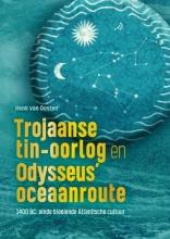 Henk Van Oosten , Trojaanse tin-oorlog en Odysseus' oceaanroute