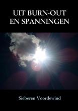 Sieberen Voordewind , UIT BURN-OUT EN SPANNINGEN