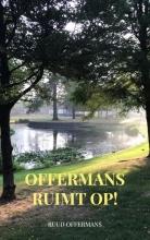 Ruud Offermans , Offermans ruimt op!