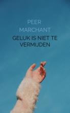 Peer Marchant , Geluk is niet te vermijden