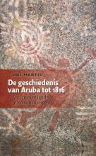 Adi Martis , De geschiedenis van Aruba tot 1816