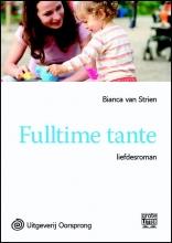 Bianca van Strien Fulltime tante - grote letter uitgave