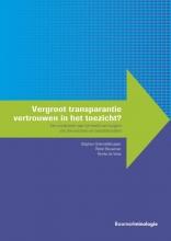 Femke de Vries Stephan Grimmelikhuijsen  Robin Bouwman, Vergroot transparantie vertrouwen in het toezicht?