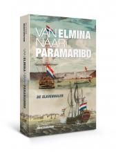 Frank  Dragtenstein Van Elmina naar Paramaribo