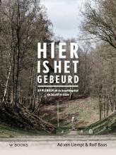 Ad van Liempt , Hier is het gebeurd