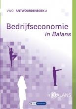 Tom van Vlimmeren Sarina van Vlimmeren, Bedrijfseconomie in Balans vwo Antwoordenboek 2