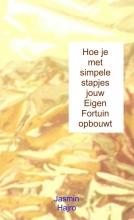 Jasmin  Hajro Hoe je met simpele stapjes jouw Eigen Fortuin opbouwt