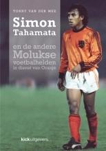Tonny van der Mee Simon Tahamata en de andere Molukse voetbalhelden in dienst van Oranje