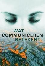 Frank  Regtvoort Wat communiceren betekent