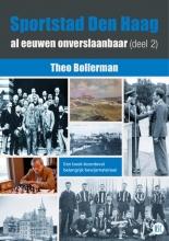 Theo Bollerman , Sportstad Den Haag al eeuwen onverslaanbaar 2