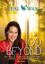 Teal Swan , Go beyond