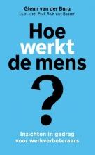 Glenn van der Burg , Hoe werkt de mens?