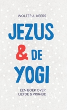 Wolter A. Keers , Jezus & de yogi