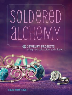 Laura Beth Love,Soldered Alchemy