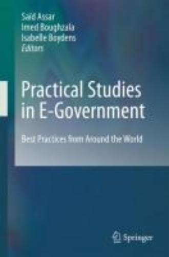 Said Assar,   Imed Boughzala,   Isabelle Boydens,Practical Studies in E-Government